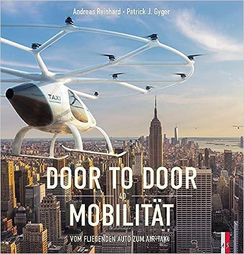 Door to Door Mobilität: Vom fliegenden Auto zum Air-Taxi