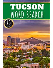 Tucson Word Search: 40 Fun Puzzles With Words Scramble for Adults, Kids and Seniors   More Than 300 Americans Words On Tucson in Arizona, Famous Place and Monuments in United States, Nature and Culture, History and Heritage, American Terms and Vocabulary