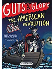 Guts & Glory: The American Revolution (Guts & Glory (4))