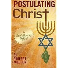 Postulating Christ: The Evolutionary Default