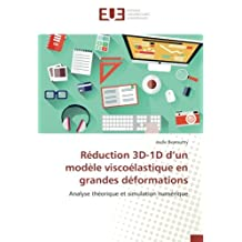 Réduction 3D-1D d'un modèle viscoélastique en grandes déformations: Analyse théorique et simulation numérique
