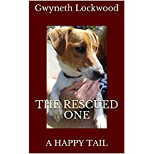 THE RESCUED ONE: A HAPPY TAIL