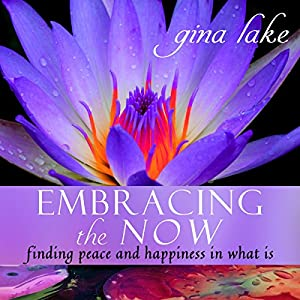 Embracing the Now Audiobook