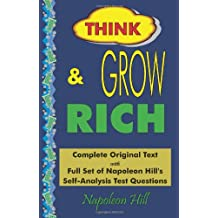 Think And Grow Rich: Complete Text With Full Set Of Napoleon Hill's Self-Analysis Test Questions