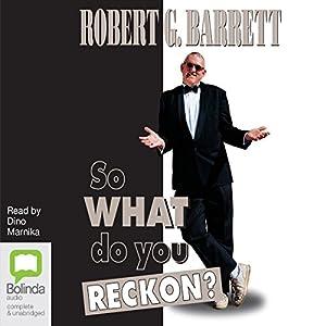 So What Do You Reckon? Audiobook