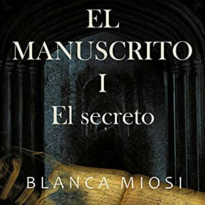 El Manuscrito 1: el secreto [Manuscript 1: The Secret] Audiobook