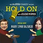 Ep. 18: Just for Laughs Festival: Mary Lynn Rajskub (Hold On with Eugene Mirman) | Eugene Mirman,Mary Lynn Rajskub