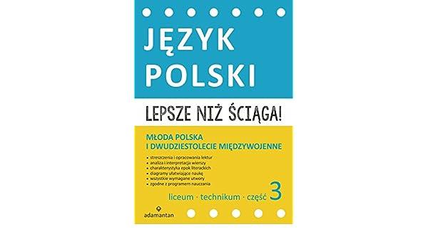 Lepsze Niz Sciaga Jezyk Polski Liceum I Technikum Czesc 3