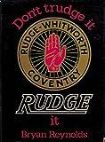 Don't Trudge It, Rudge It, Reynolds, Brian, 0854291881
