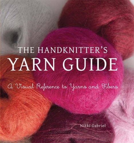 The Handknitter's Yarn Guide: A Visual Reference to Yarns and Fibers]()