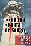 The Old Inn at Punta de Sangre: A Novel