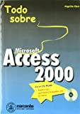Microsoft Access 2000 - Todo Sobre - Con CD-ROM (Spanish Edition)