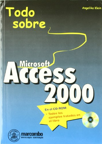 Microsoft Access 2000 - Todo Sobre - Con CD-ROM (Spanish Edition) by Marcombo