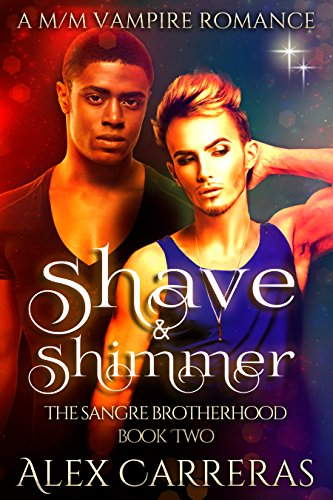 (Shave & Shimmer: A M/M Vampire Romance (The Sangre Brotherhood Book 2))