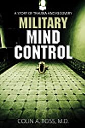 Military Mind Control: A Story of Trauma and Recovery