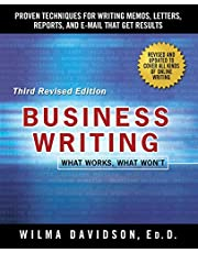 Business Writing: Proven Techniques for Writing Memos, Letters, Reports, and Emails that Get Results