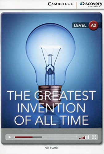 The Greatest Invention of All Time Low Intermediate Book with Online Access (Cambridge Discovery Interactive Readers)
