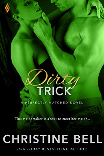 Dirty Trick (A Perfectly Matched Novel Book 1) -