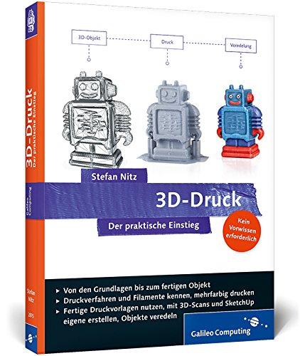 3D-Druck: Der praktische Einstieg (Galileo Computing) Broschiert – 27. Oktober 2014 Stefan Nitz 3836228750 Hardware Technik / Sonstiges