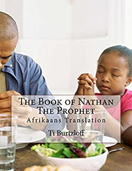 The book of nathan the prophet afrikaans translation afrikaans the book of nathan the prophet afrikaans translation afrikaans edition by burtzloff fandeluxe Images