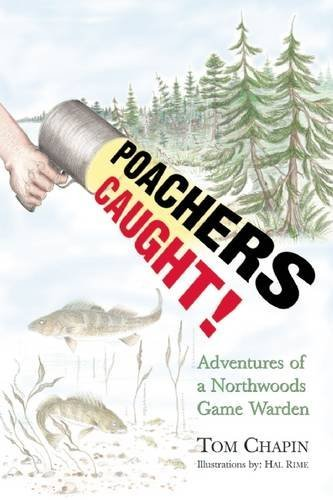 Poachers Caught!: Adventures of a Northwoods Game Warden by Tom Chapin (2007-04-30)