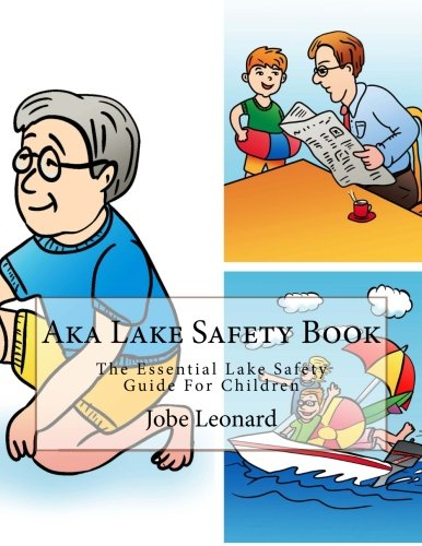 Aka Lake Safety Book: The Essential Lake Safety Guide For Children pdf epub