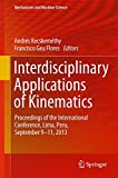 Interdisciplinary Applications of Kinematics : Proceedings of the International Conference, Lima, Peru, September 9-11 2013, , 3319107224
