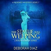 The Statue Was Weeping: Ladies in Danger Series, Book 1 | Deborah Diaz