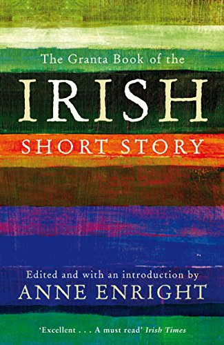 The Granta Book Of The Irish Short