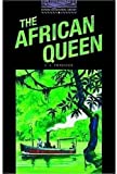 The Oxford Bookworms Library: Stage 4: 1,400 Headwords: The African Queen (Oxford Bookworms ELT) by Forester, Cecil Scott, West, Clare published by OUP Oxford (2004)