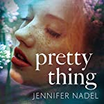 Pretty Thing | Jennifer Nadel