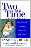 Two at a Time - Having Twins, Jane Seymour and Pamela Patrick Novotny, 0671036785