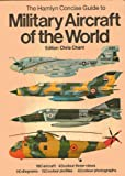 Military Aircraft of the World, Chris Chant, 0600349667