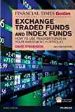 FT Guide to Exchange Traded Funds and Index Funds: How to Use Tracker Funds in Your Investment Portfolio (Financial Times Series)
