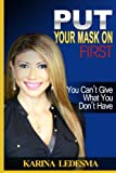 Put Your Mask on First: You Can't Give What You Don't Have