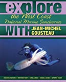 img - for Explore the West Coast National Marine Sanctuaries With Jean-MIchel Cousteau (Explore the National Marine Sanctuaries with Jean-Michel Cousteau) book / textbook / text book