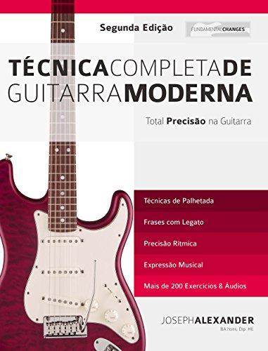 Técnica Completa de Guitarra Moderna: Total Precisão na Guitarra (Portuguese Edition)