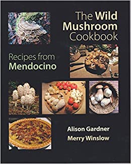 Book The Wild Mushroom Cookbook: Recipes From Mendocino by Merry Winslow (2014-11-06)
