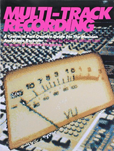 Multi-Track Recording: A Technical & Creative Guide for the Musician & Home Recorder (Keyboard Magazine Basic Library)