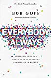 #10: Everybody, Always: Becoming Love in a World Full of Setbacks and Difficult People