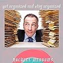 Getting Organized and Staying Organized: Hypnosis & Subliminal Speech by Rachael Meddows Narrated by Rachael Meddows