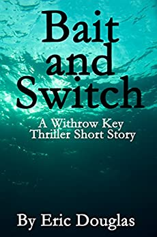 Bait and Switch (A Withrow Key Thriller Short Story Book 2) by [Douglas, Eric]
