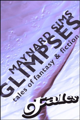 GLIMPSES: 9TALES OF FANTASY & FICTION: 9Tales From Elsewhere (9Tales Elsewhere Book 13)