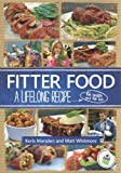 Fitter Food - A Lifelong Recipe For Health And Fat Loss.