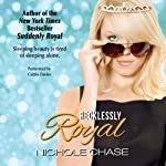 Recklessly Royal  | Nichole Chase