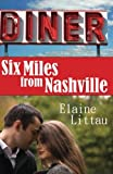 Six Miles from Nashville, Elaine Littau and Jonna Feavel, 1482019426