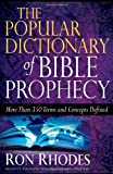 The Popular Dictionary of Bible Prophecy, Ron Rhodes, 0736924523