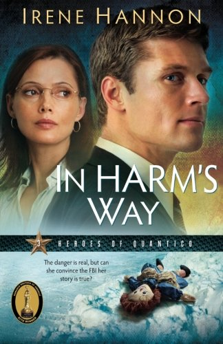 In Harm's Way (Heroes of Quantico Series, Book 3) (Volume 3) by Baker Pub Group/Baker Books