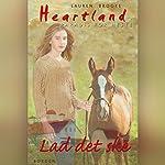 Lad det ske (Heartland: Paradis for Heste 5) | Lauren Brooke