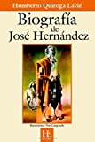 Biografía de José HernáNdez, Humbe Quiroga Lavié, 9871136234